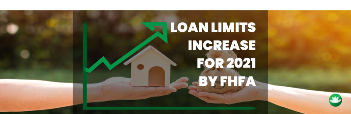 2021 Loan Limits Increase by FHFA